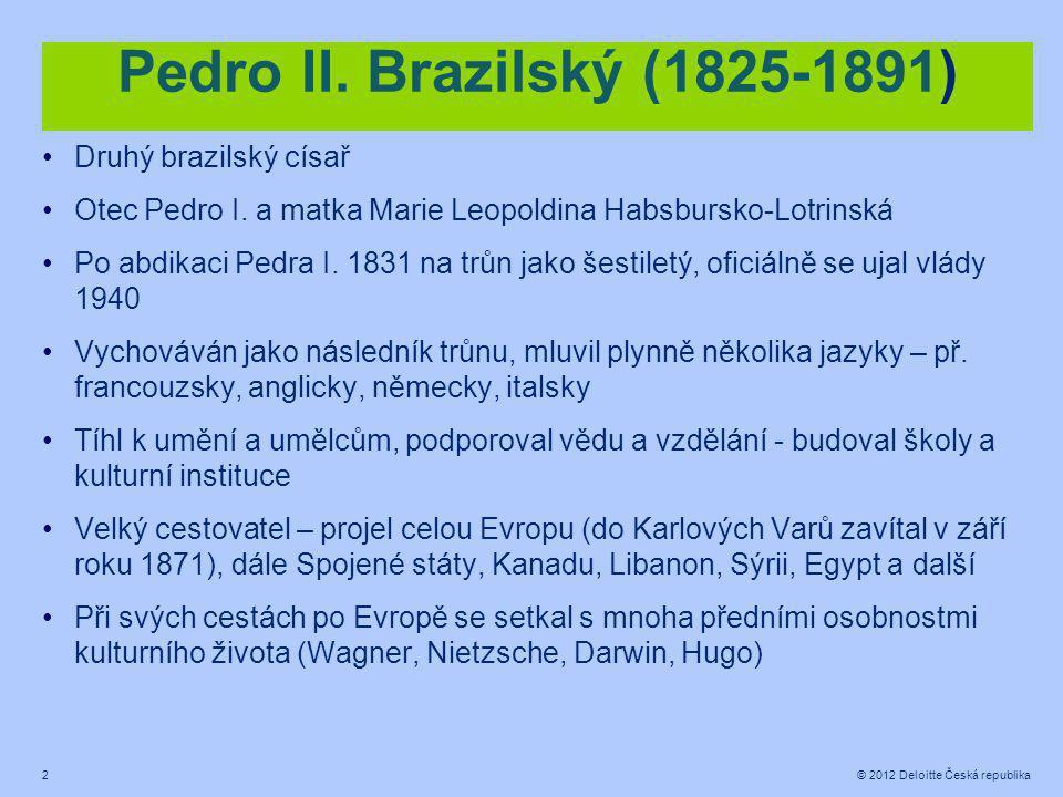 2 © 2012 Deloitte Česká republika Pedro II.