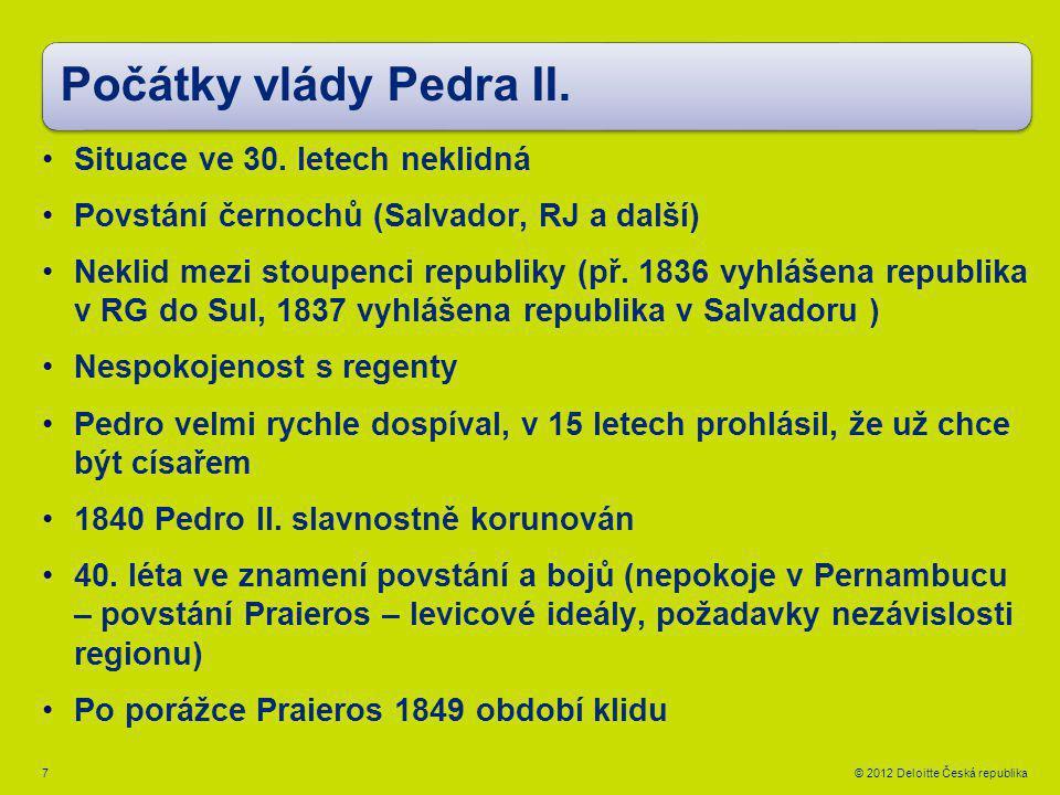 7 Počátky vlády Pedra II. Situace ve 30.