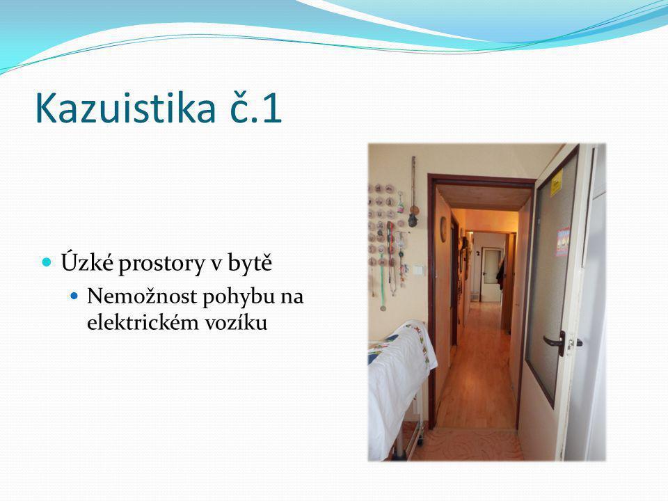 Kazuistika č.1 Úzké prostory v bytě Nemožnost pohybu na elektrickém vozíku
