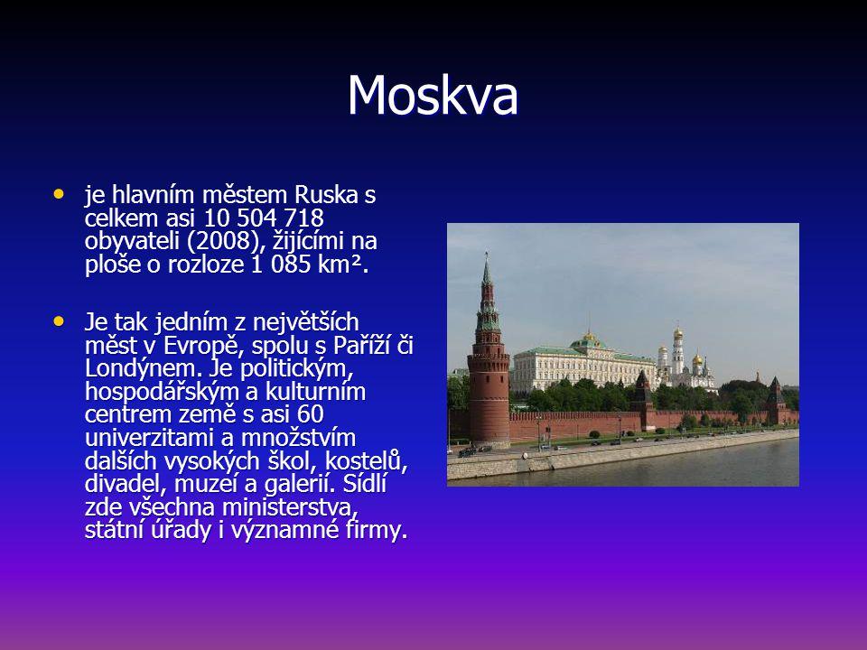 Moskva je hlavním městem Ruska s celkem asi 10 504 718 obyvateli (2008), žijícími na ploše o rozloze 1 085 km².