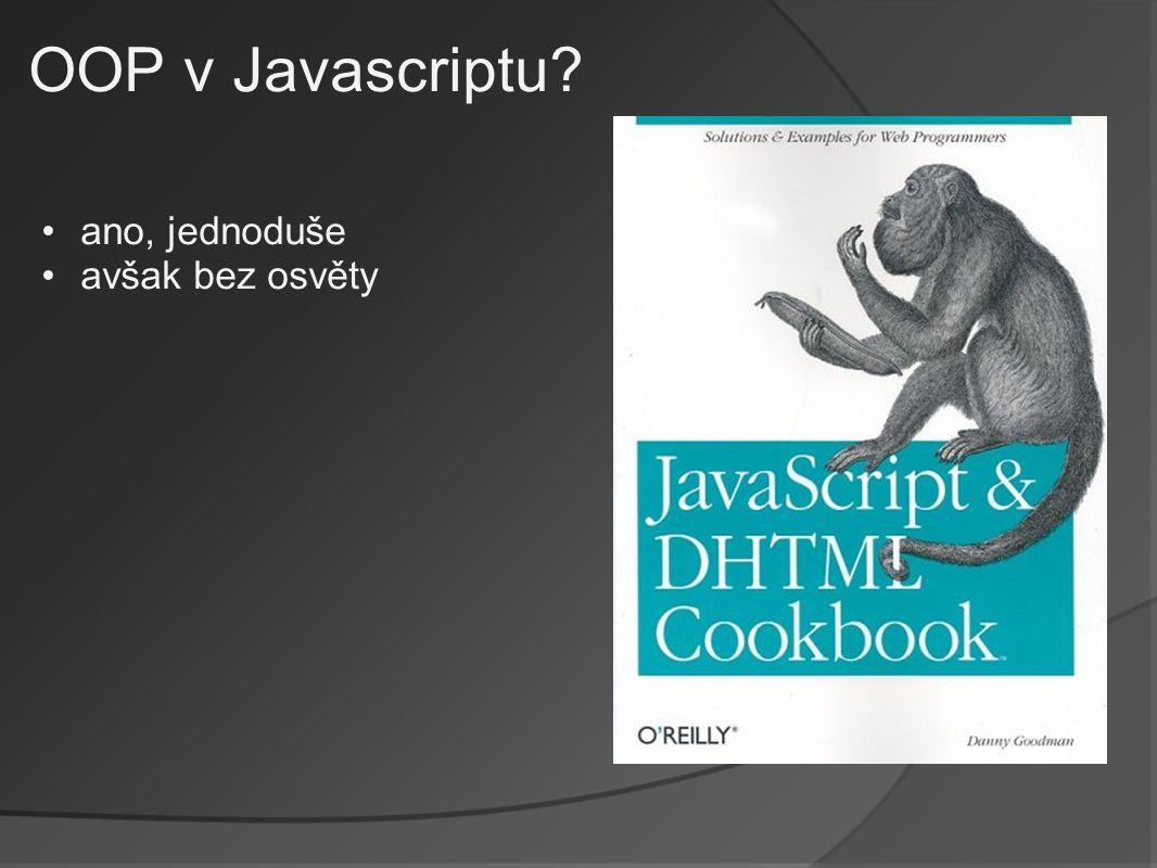 OOP v Javascriptu ano, jednoduše avšak bez osvěty