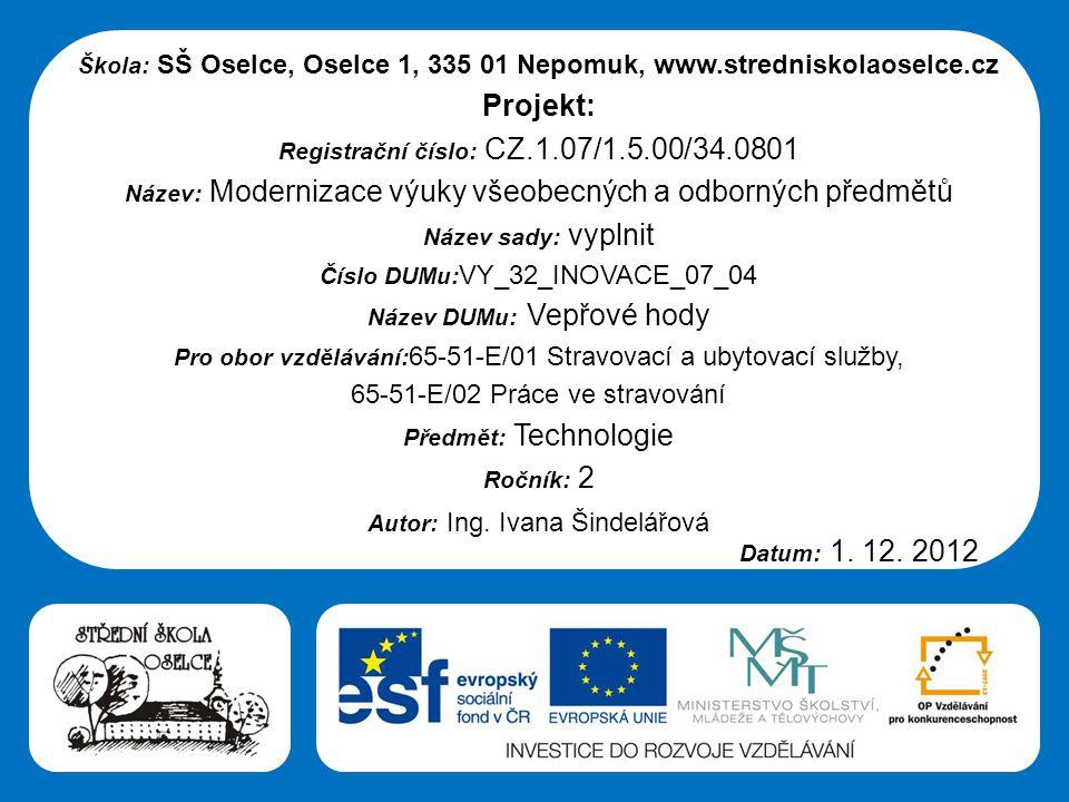 Střední škola Oselce Vepřové hody Tradiční česká zabijačka Obr.10 Obr.17