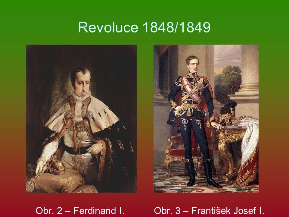 Revoluce 1848/1849 Obr. 2 – Ferdinand I. Obr. 3 – František Josef I.