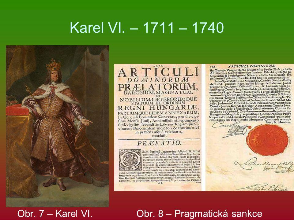 Karel VI. – 1711 – 1740 Obr. 7 – Karel VI. Obr. 8 – Pragmatická sankce