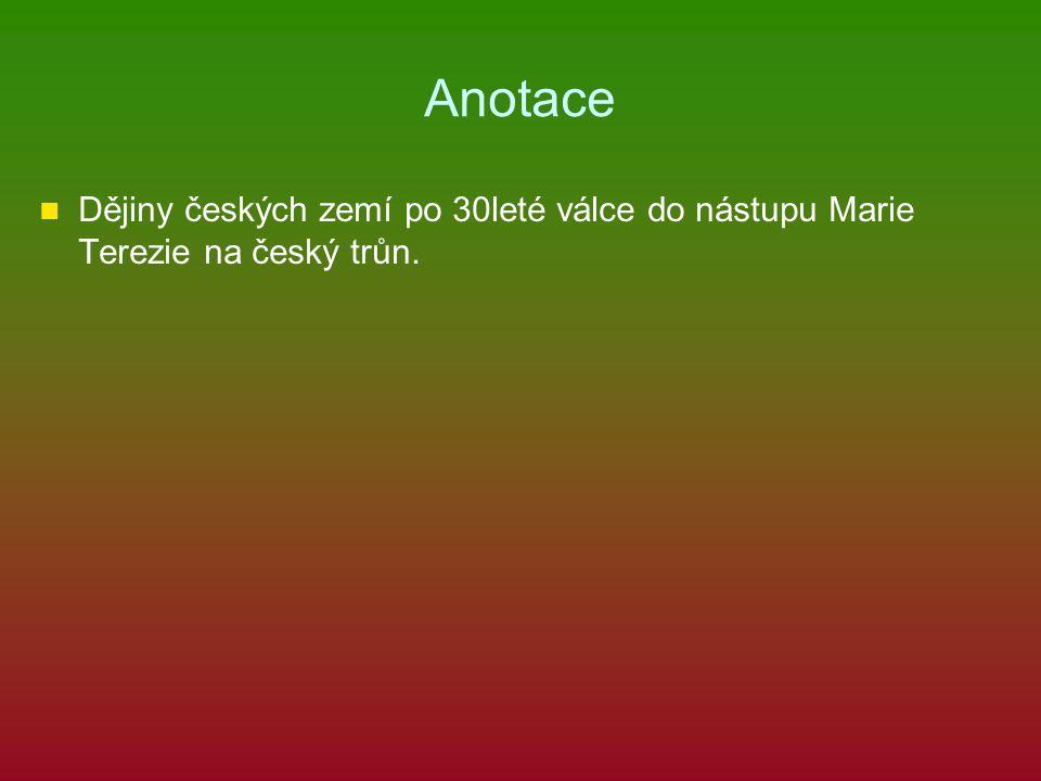 Anotace Dějiny českých zemí po 30leté válce do nástupu Marie Terezie na český trůn.