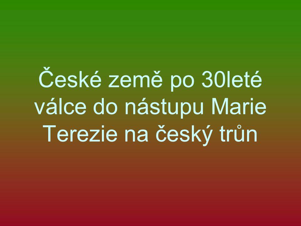 České země po 30leté válce do nástupu Marie Terezie na český trůn