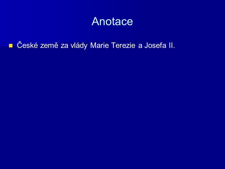 Anotace České země za vlády Marie Terezie a Josefa II.