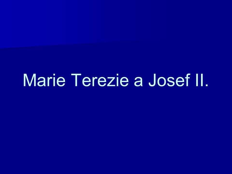 Marie Terezie a Josef II.