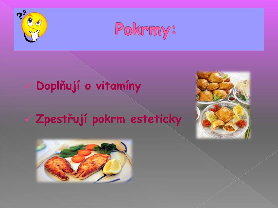 Doplňují o vitamíny Zpestřují pokrm esteticky