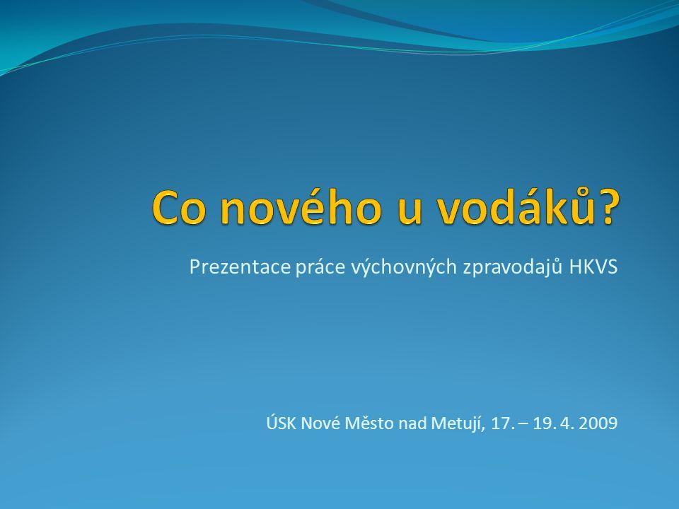 Prezentace práce výchovných zpravodajů HKVS ÚSK Nové Město nad Metují, 17. – 19. 4. 2009