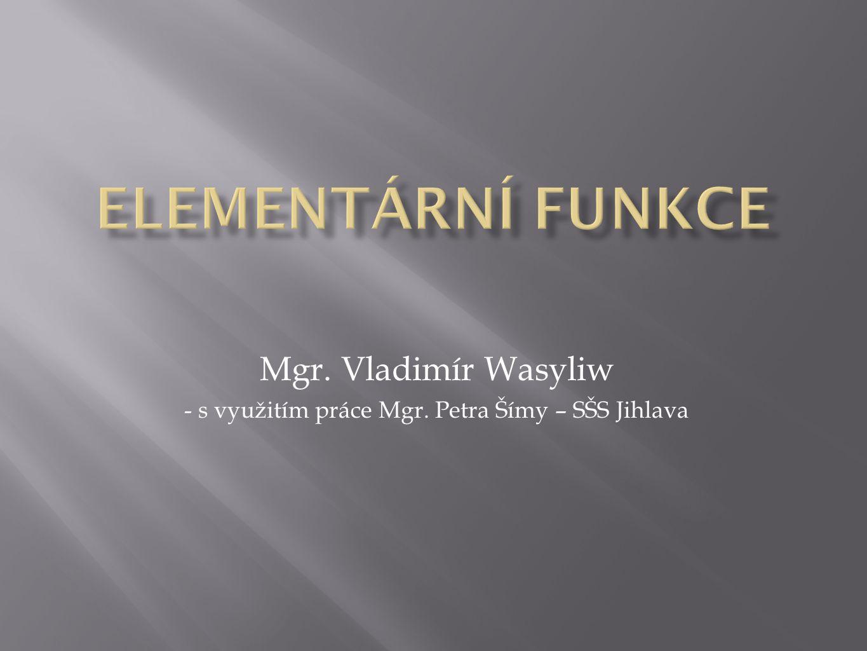 Elementární funkce Obsah: 3.Mocninná funkce 4. Lineární lomená funkce 5.
