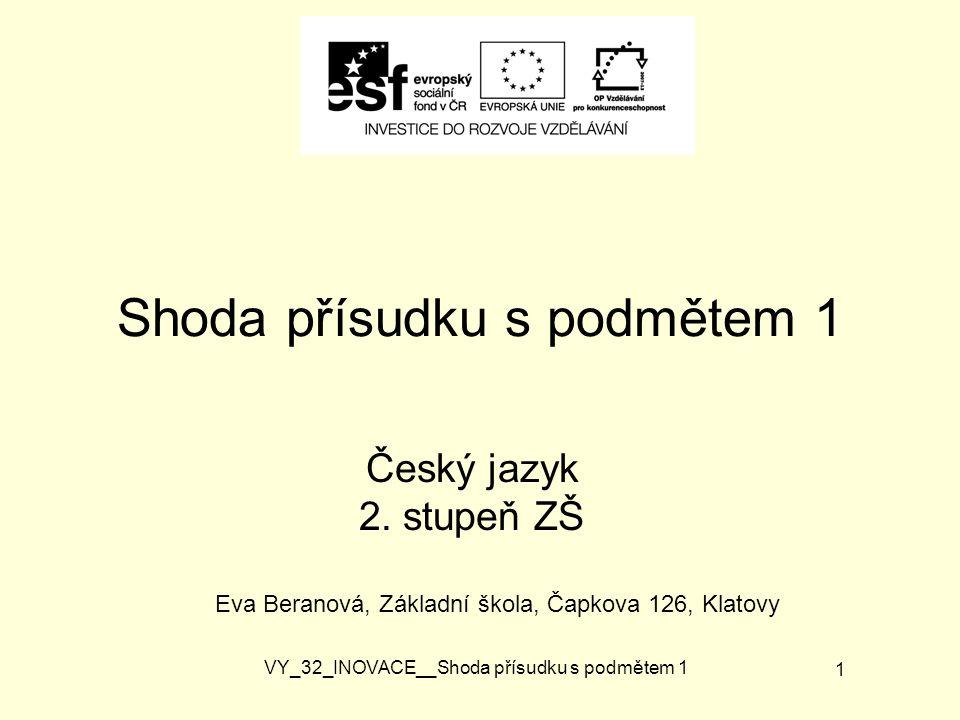 Shoda přísudku s podmětem 1 Český jazyk 2.