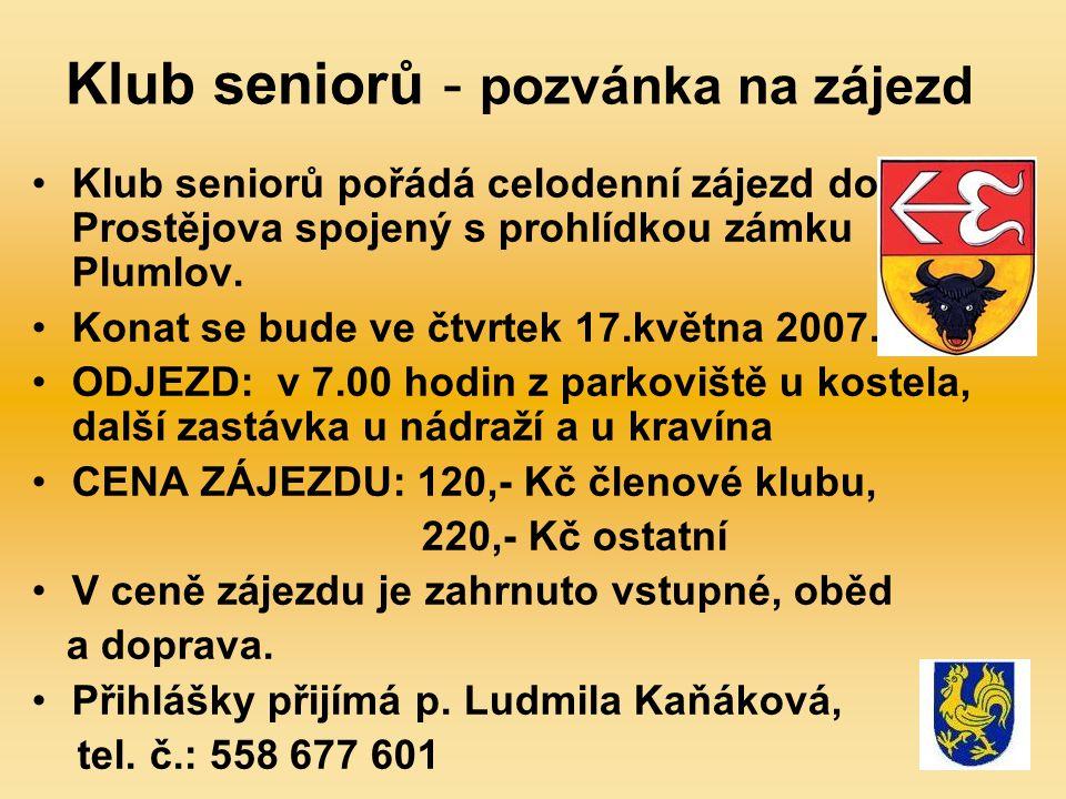 Klub seniorů - pozvánka na zájezd Klub seniorů pořádá celodenní zájezd do Prostějova spojený s prohlídkou zámku Plumlov.