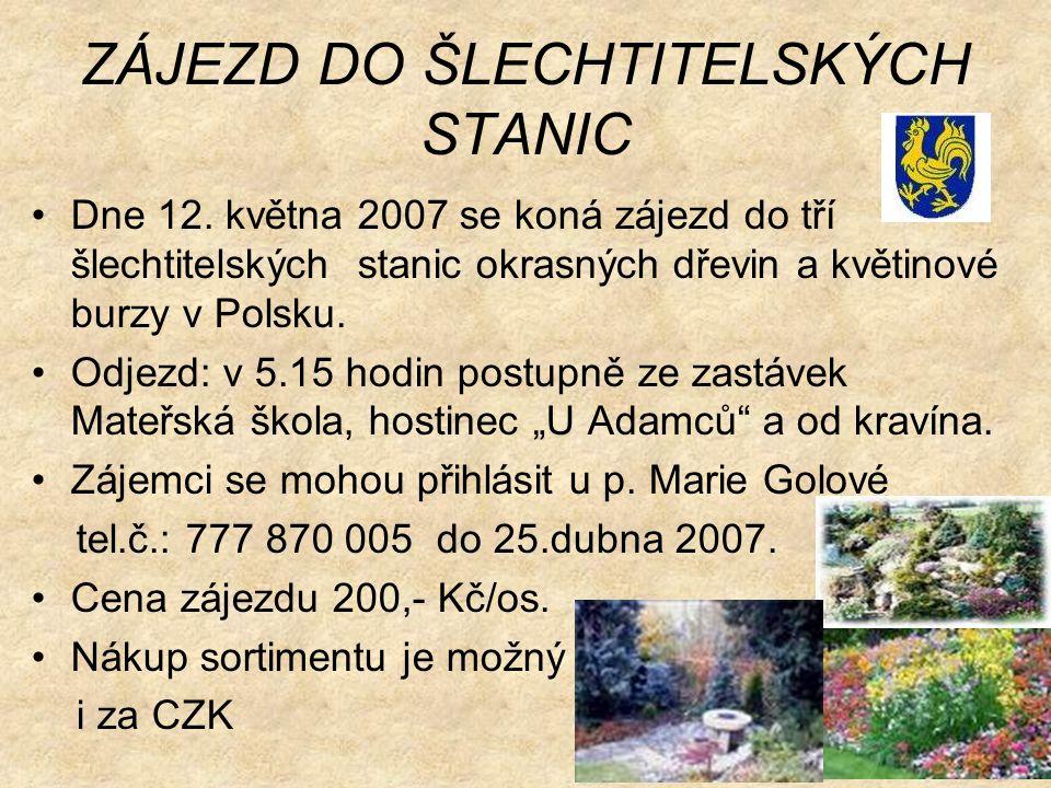 ZÁJEZD DO ŠLECHTITELSKÝCH STANIC Dne 12.
