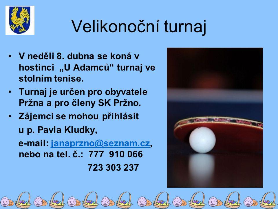 """Velikonoční turnaj V neděli 8. dubna se koná v hostinci """"U Adamců turnaj ve stolním tenise."""