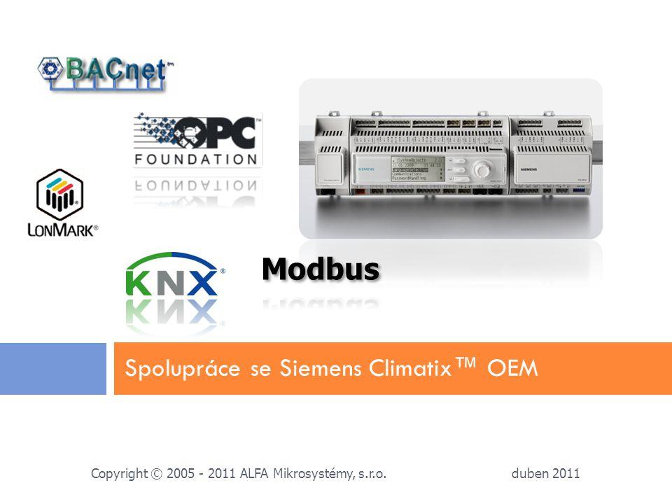 Spolupráce se Siemens Climatix™ OEM duben 2011 Copyright © 2005 - 2011 ALFA Mikrosystémy, s.r.o.