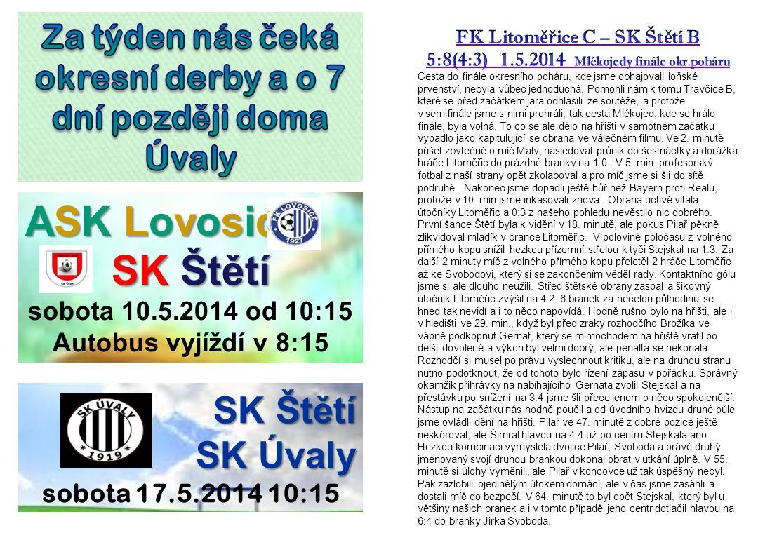 ASK Lovosice SK Štětí sobota 10.5.2014 od 10:15 Autobus vyjíždí v 8:15 SK Štětí SK Úvaly sobota 17.5.2014 10:15