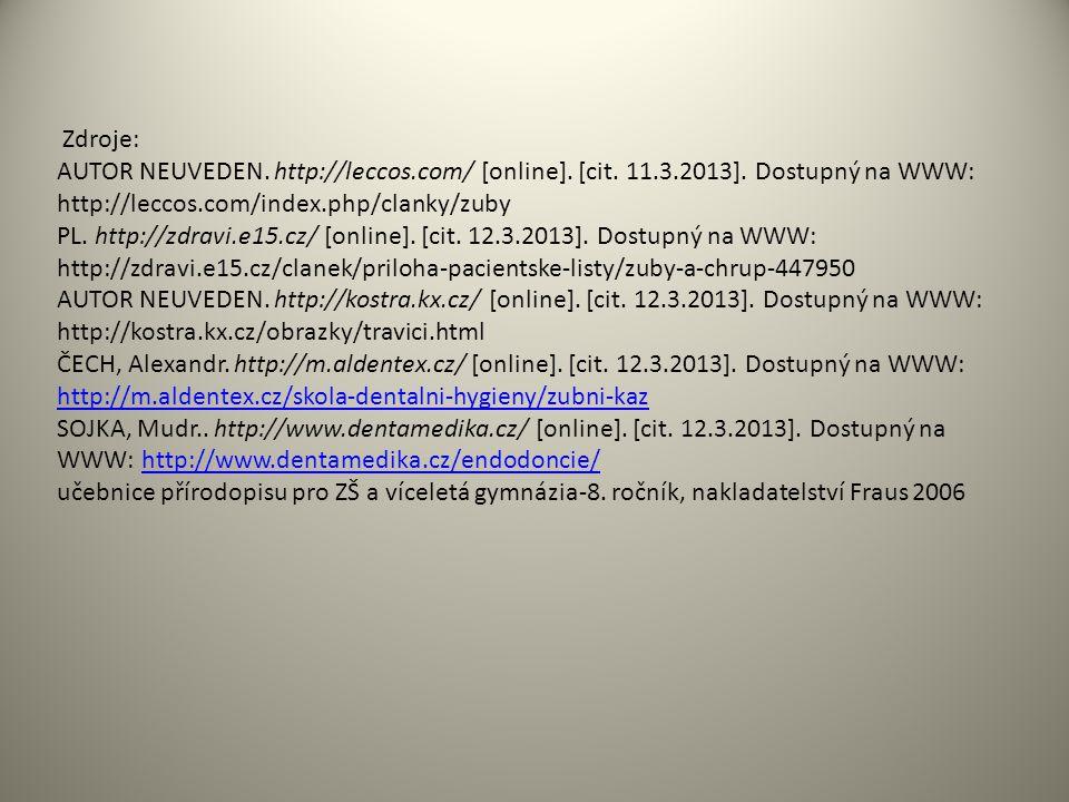 Zdroje: AUTOR NEUVEDEN. http://leccos.com/ [online]. [cit. 11.3.2013]. Dostupný na WWW: http://leccos.com/index.php/clanky/zuby PL. http://zdravi.e15.