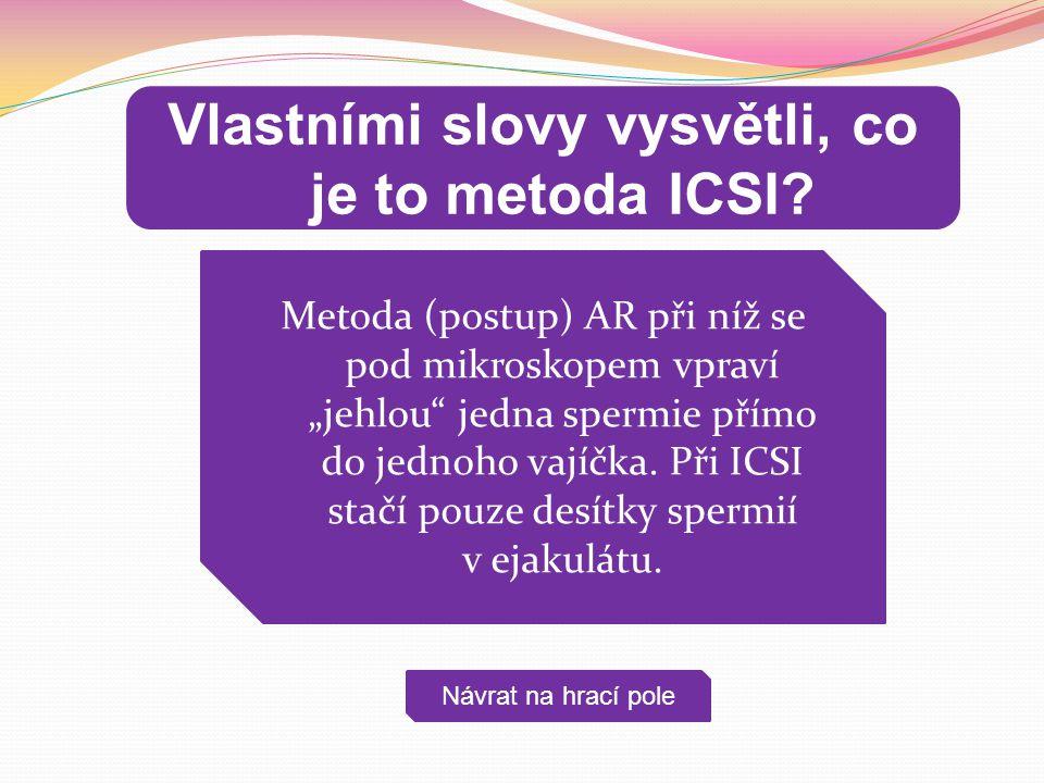 """Metoda (postup) AR při níž se pod mikroskopem vpraví """"jehlou"""" jedna spermie přímo do jednoho vajíčka. Při ICSI stačí pouze desítky spermií v ejakulátu"""