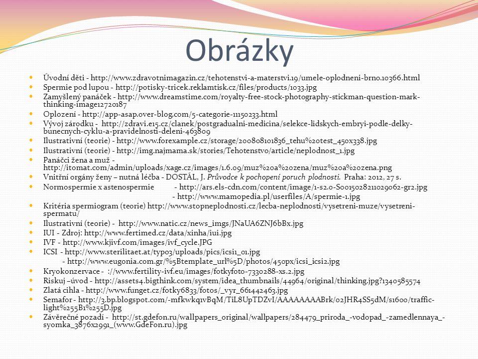 Obrázky Úvodní děti - http://www.zdravotnimagazin.cz/tehotenstvi-a-materstvi.19/umele-oplodneni-brno.10366.html Spermie pod lupou - http://potisky-tri