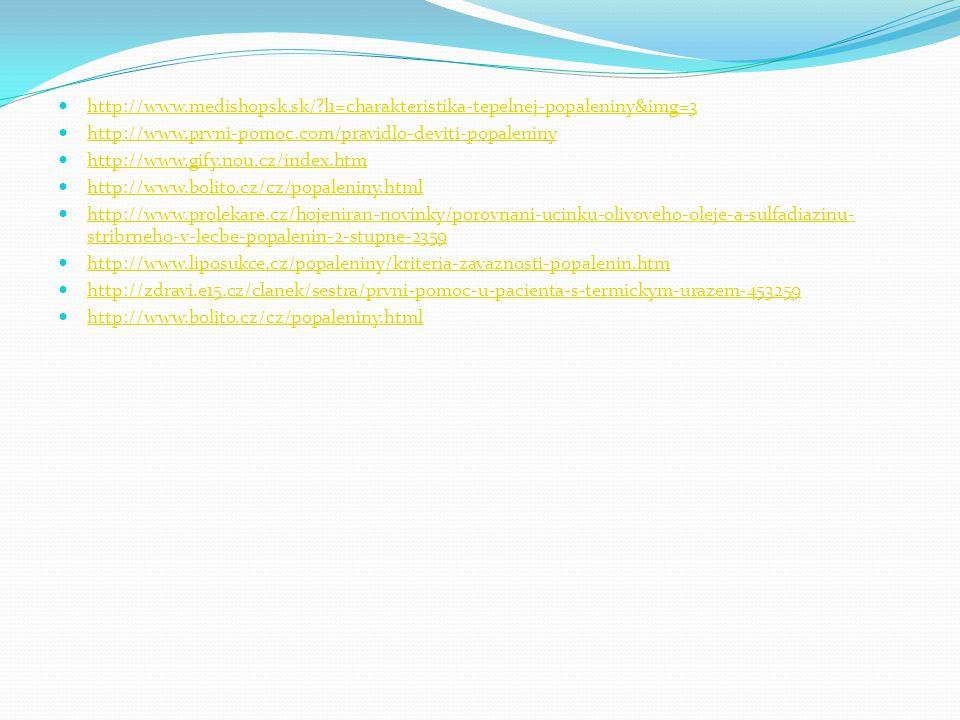 http://www.medishopsk.sk/?l1=charakteristika-tepelnej-popaleniny&img=3 http://www.prvni-pomoc.com/pravidlo-deviti-popaleniny http://www.gify.nou.cz/in