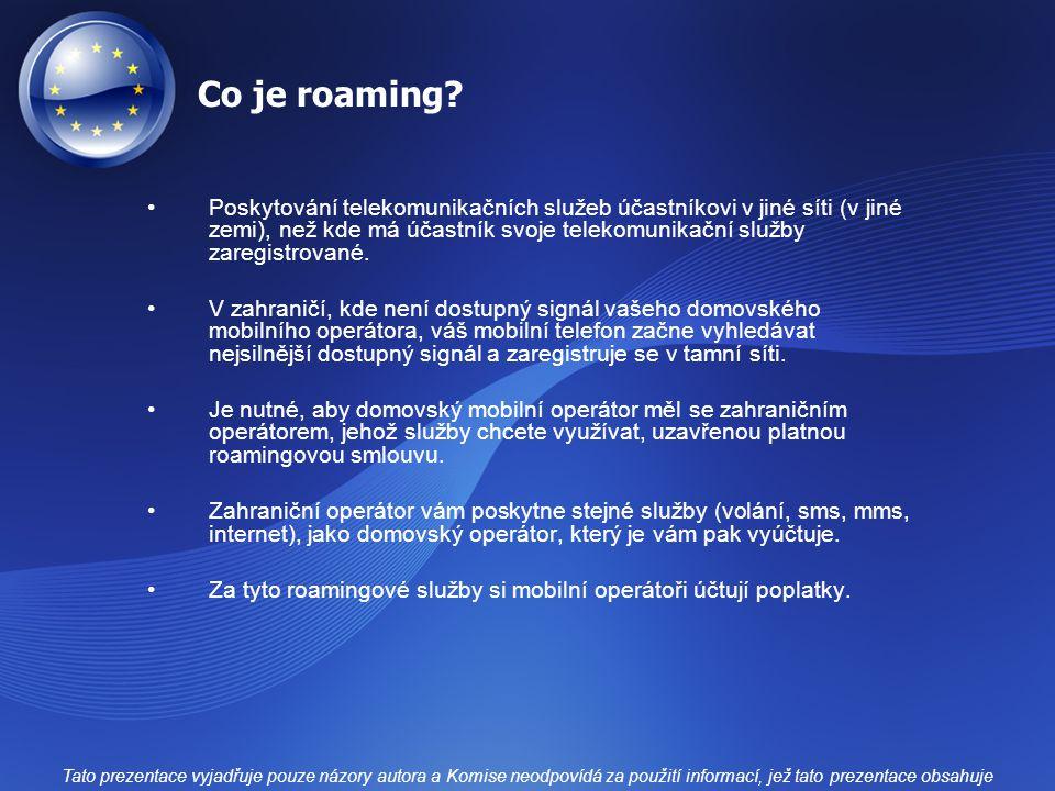 Co je roaming? Poskytování telekomunikačních služeb účastníkovi v jiné síti (v jiné zemi), než kde má účastník svoje telekomunikační služby zaregistro