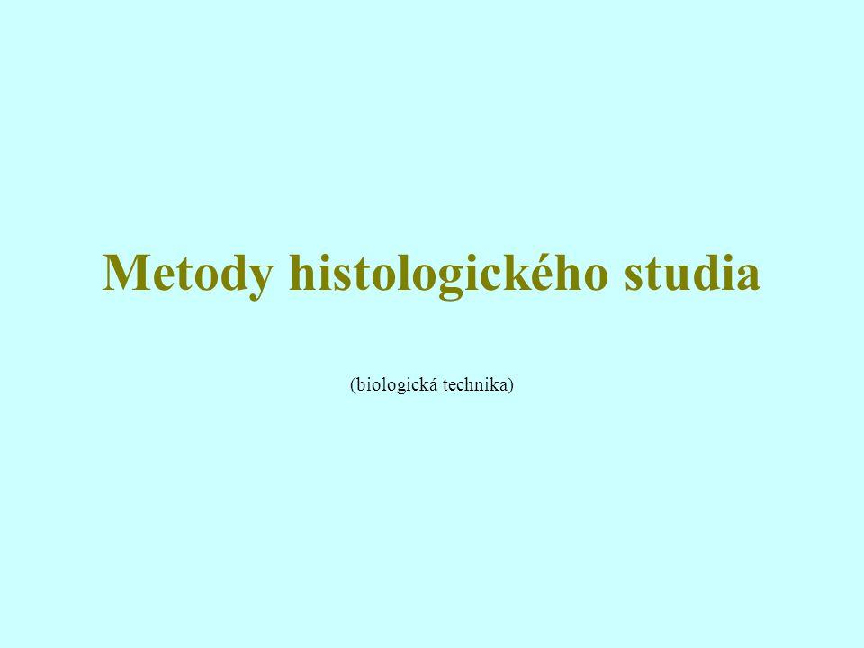 Metody histologického studia (biologická technika)