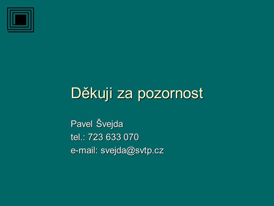 Děkuji za pozornost Pavel Švejda tel.: 723 633 070 e-mail: svejda@svtp.cz