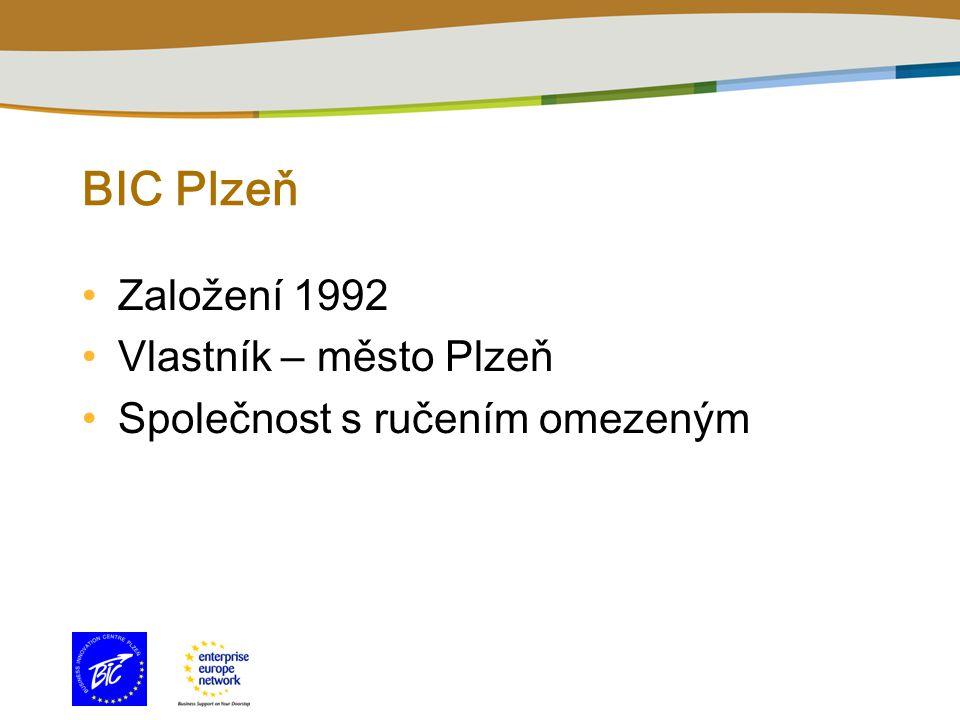 BIC Plzeň Založen í 1992 Vlastn í k – město Plzeň Společnost s ručen í m omezeným