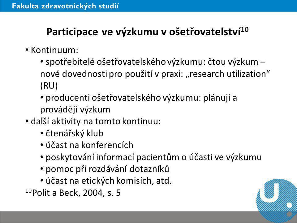 """Participace ve výzkumu v ošetřovatelství 10 Kontinuum: spotřebitelé ošetřovatelského výzkumu: čtou výzkum – nové dovednosti pro použití v praxi: """"rese"""