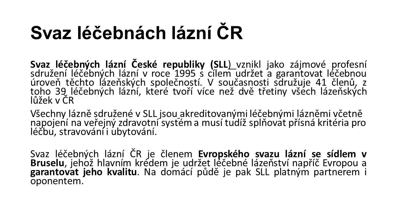Svaz léčebnách lázní ČR Svaz léčebných lázní České republiky (SLL) vznikl jako zájmové profesní sdružení léčebných lázní v roce 1995 s cílem udržet a