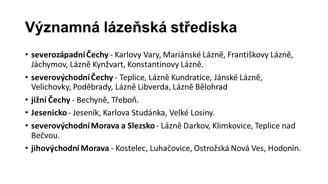Významná lázeňská střediska severozápadní Čechy - Karlovy Vary, Mariánské Lázně, Františkovy Lázně, Jáchymov, Lázně Kynžvart, Konstantinovy Lázně. sev