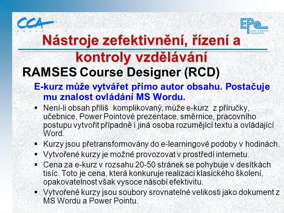 RAMSES Course Designer (RCD) E-kurz může vytvářet přímo autor obsahu. Postačuje mu znalost ovládání MS Wordu.  Není-li obsah příliš komplikovaný, můž