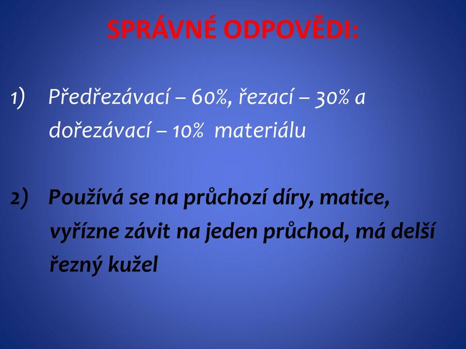 POUŽITÉ ZDROJE: Text: D.Fialová, V.Gradek.: Zámečnické práce a údržba: Technologie 1.díl, učebnice pro odborná učiliště.