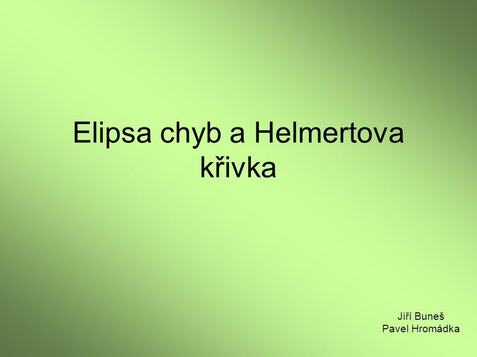 Elipsa chyb a Helmertova křivka Jiří Buneš Pavel Hromádka