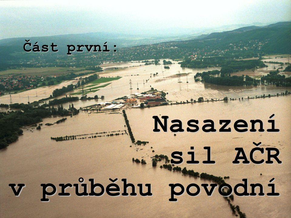 Část první: Nasazení sil AČR v průběhu povodní