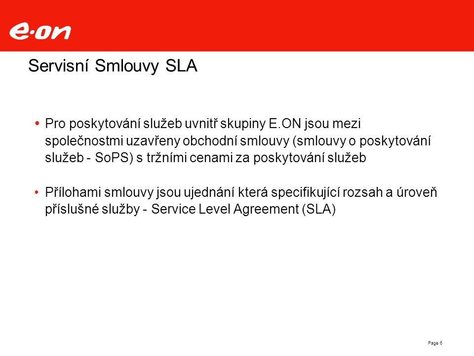 Page 6 Servisní Smlouvy SLA  Pro poskytování služeb uvnitř skupiny E.ON jsou mezi společnostmi uzavřeny obchodní smlouvy (smlouvy o poskytování služe