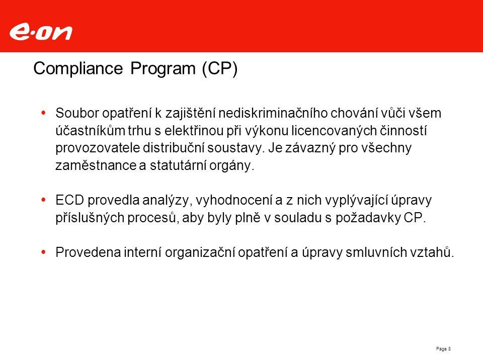 Page 8 Compliance Program (CP)  Soubor opatření k zajištění nediskriminačního chování vůči všem účastníkům trhu s elektřinou při výkonu licencovaných