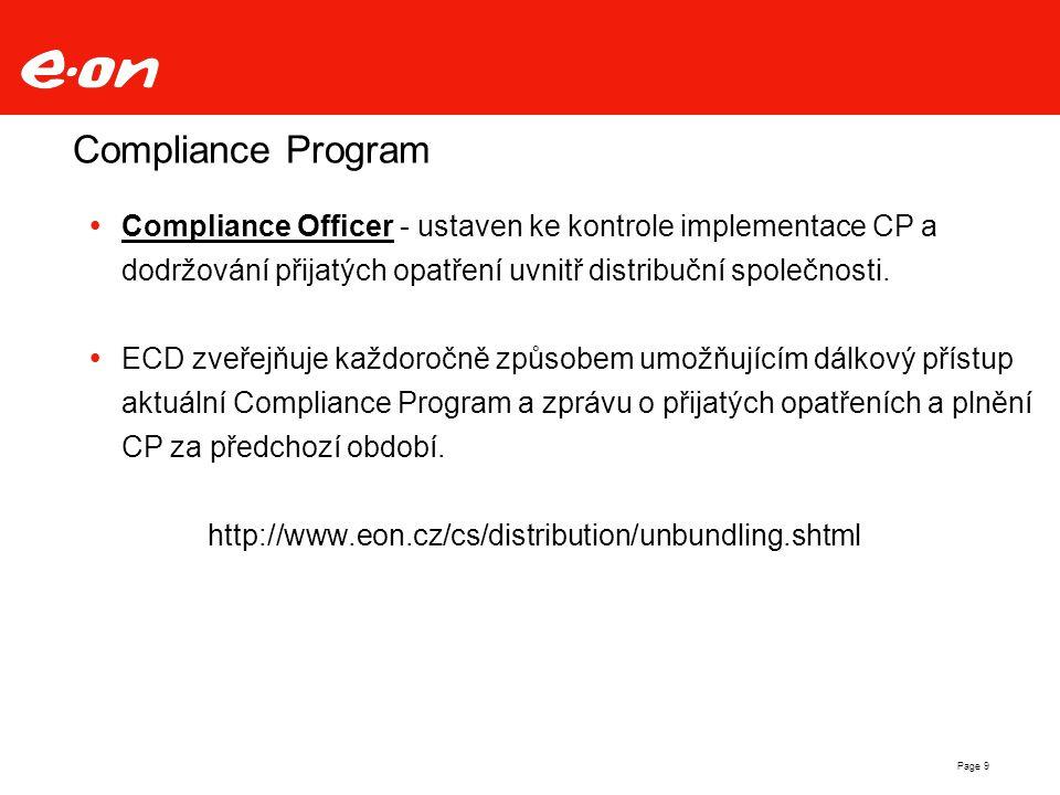Page 9 Compliance Program  Compliance Officer - ustaven ke kontrole implementace CP a dodržování přijatých opatření uvnitř distribuční společnosti. 