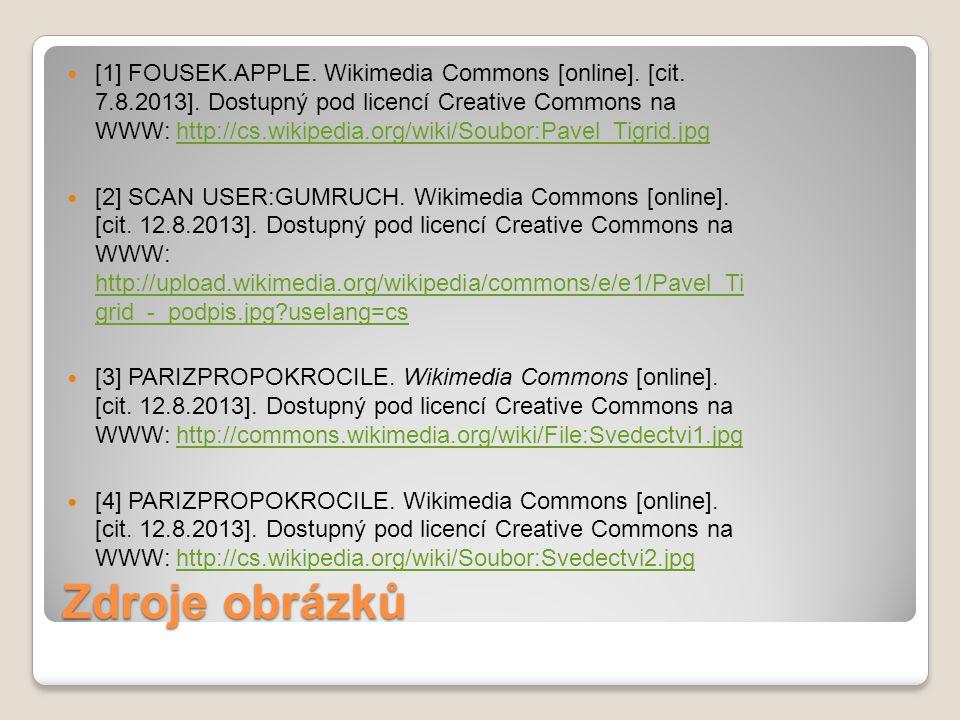 Zdroje obrázků [1] FOUSEK.APPLE. Wikimedia Commons [online]. [cit. 7.8.2013]. Dostupný pod licencí Creative Commons na WWW: http://cs.wikipedia.org/wi