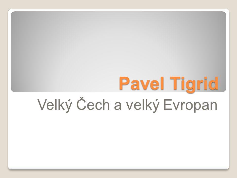 Pavel Tigrid Velký Čech a velký Evropan