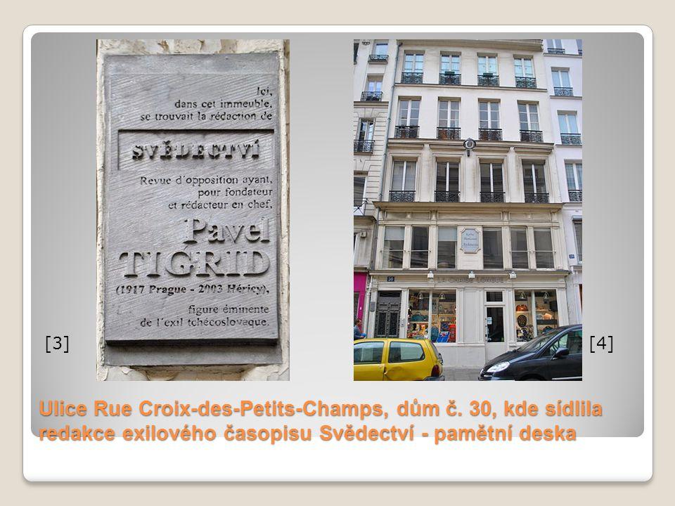 Ulice Rue Croix-des-Petits-Champs, dům č. 30, kde sídlila redakce exilového časopisu Svědectví - pamětní deska [3][4]
