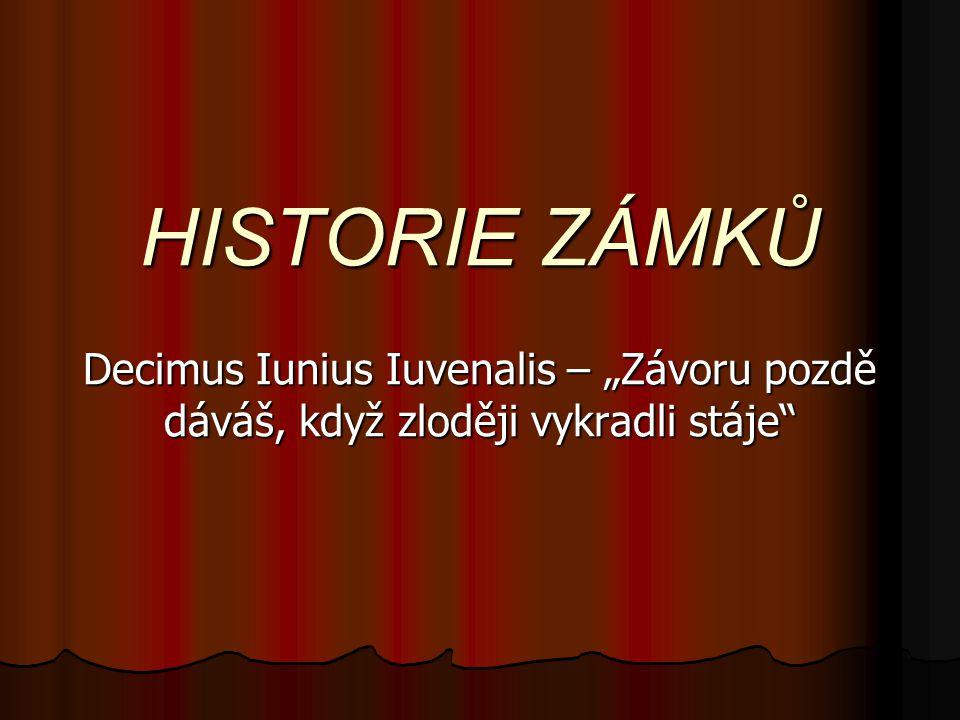 """HISTORIE ZÁMKŮ Decimus Iunius Iuvenalis – """"Závoru pozdě dáváš, když zloději vykradli stáje"""""""