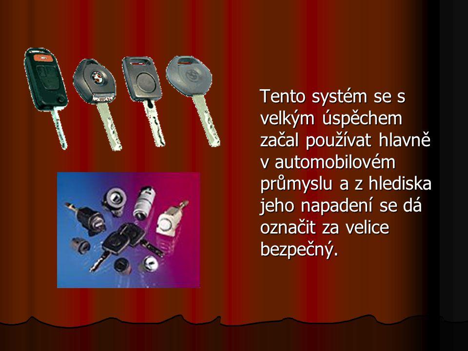 Tento systém se s velkým úspěchem začal používat hlavně v automobilovém průmyslu a z hlediska jeho napadení se dá označit za velice bezpečný. Tento sy