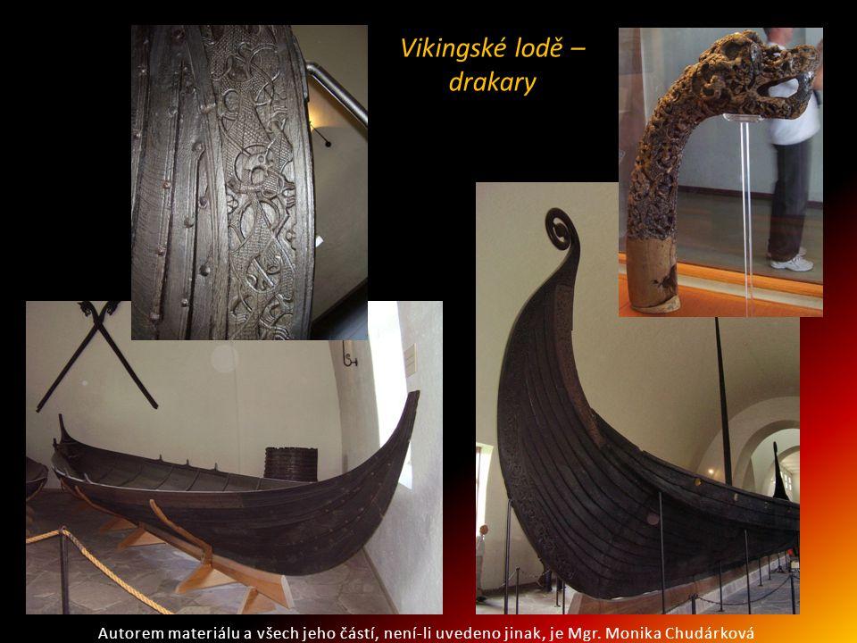 Vikingské lodě – drakary Autorem materiálu a všech jeho částí, není-li uvedeno jinak, je Mgr. Monika Chudárková