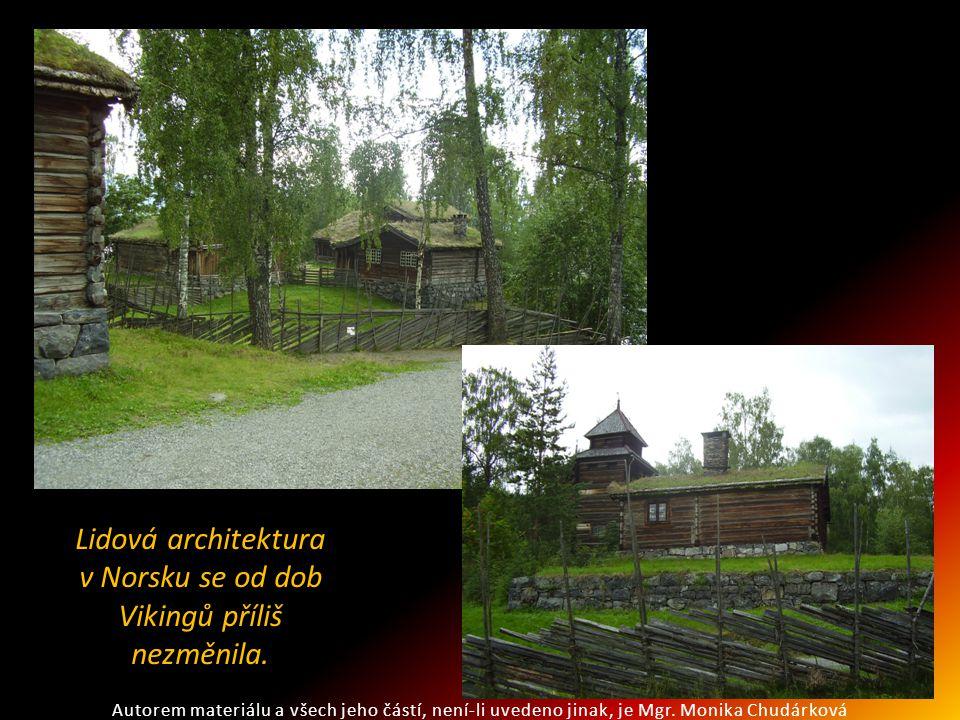 Lidová architektura v Norsku se od dob Vikingů příliš nezměnila. Autorem materiálu a všech jeho částí, není-li uvedeno jinak, je Mgr. Monika Chudárkov