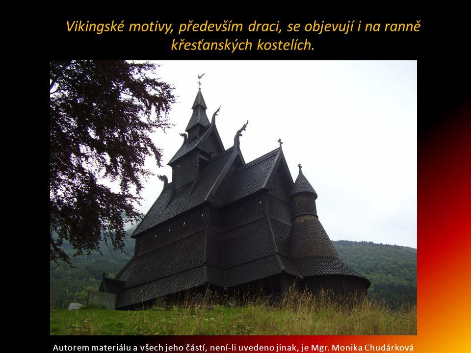 Vikingské motivy, především draci, se objevují i na ranně křesťanských kostelích. Autorem materiálu a všech jeho částí, není-li uvedeno jinak, je Mgr.
