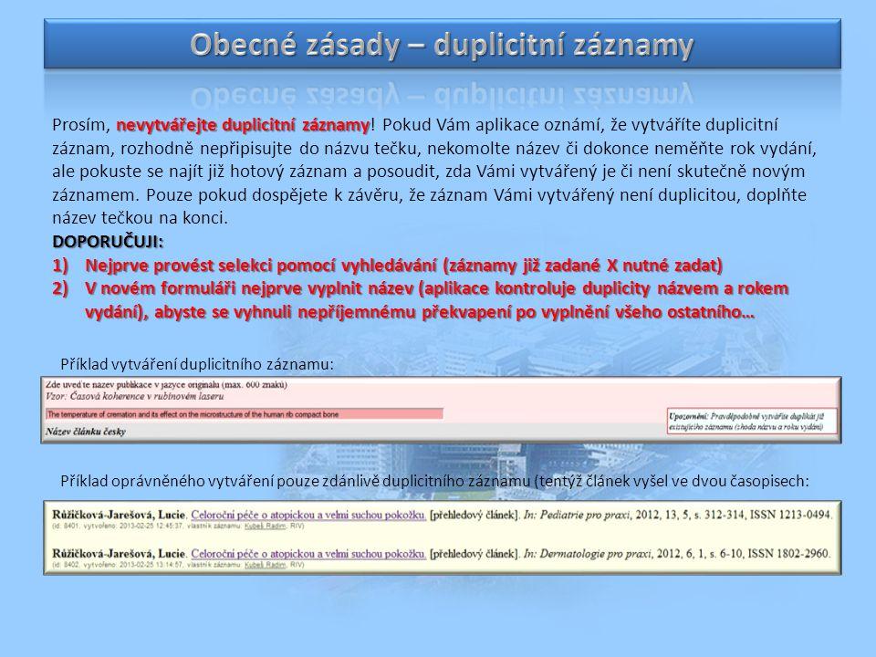 nevytvářejte duplicitní záznamy Prosím, nevytvářejte duplicitní záznamy.