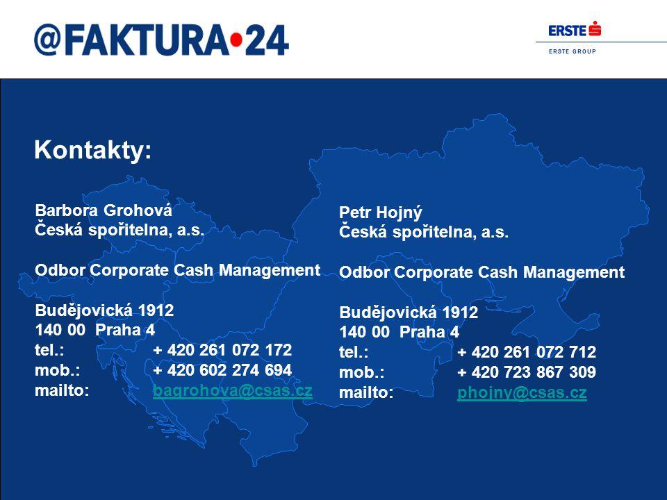 E R S T E G R O U P Kontakty: Barbora Grohová Česká spořitelna, a.s. Odbor Corporate Cash Management Budějovická 1912 140 00 Praha 4 tel.:+ 420 261 07
