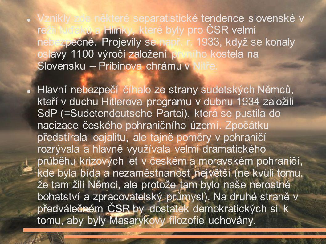 Vznikly zde některé separatistické tendence slovenské v režii luďáků a Hlinky, které byly pro ČSR velmi nebezpečné.